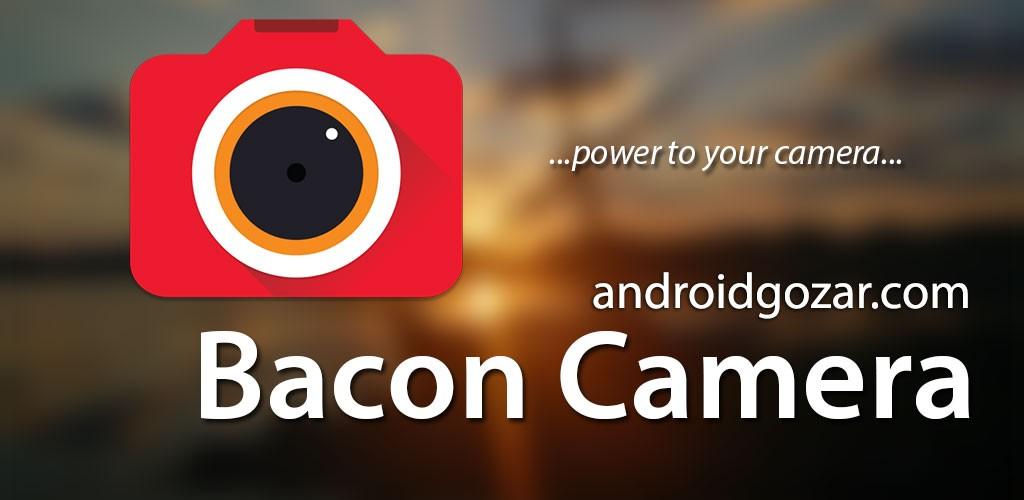 Bacon Camera 1.10.1 دانلود نرم افزار افزایش امکانات دوربین اندروید