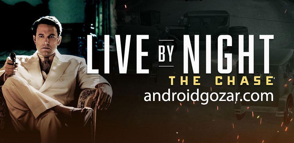 Live By Night – The Chase 1.2 دانلود بازی در شب زندگی کن اندروید + مود