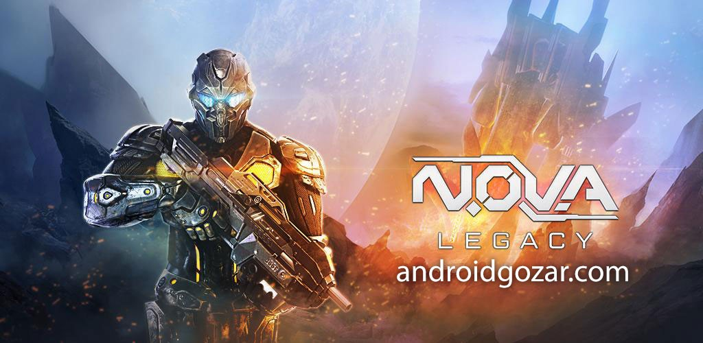 N.O.V.A. Legacy 5.8.0m دانلود بازی اکشن میراث نوا اندروید + مود