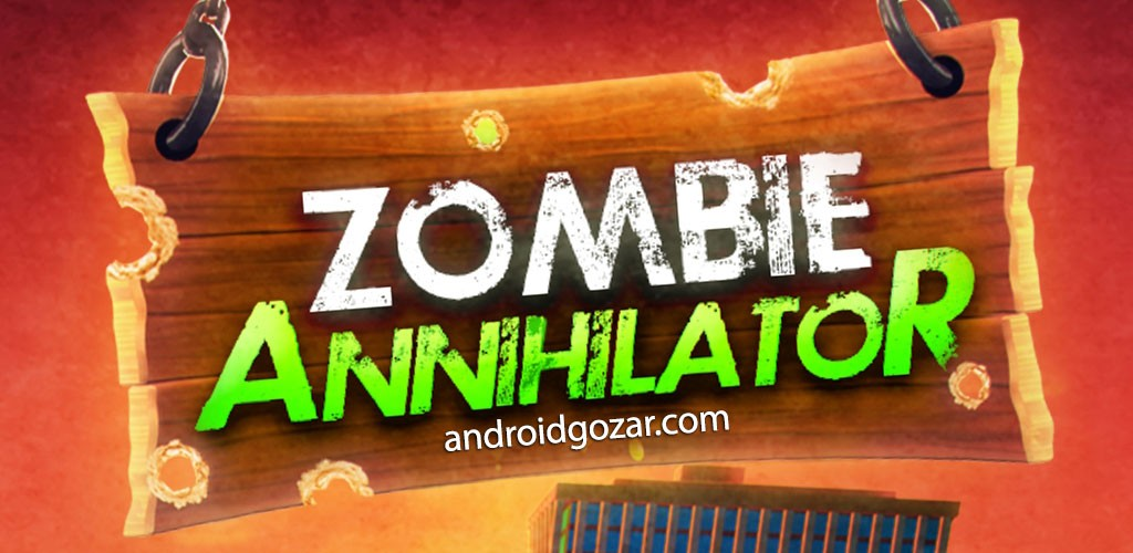 ZOMBIE AnnihilatoR 1.0 دانلود بازی اکشن نابودگر زامبی اندروید + مود + دیتا