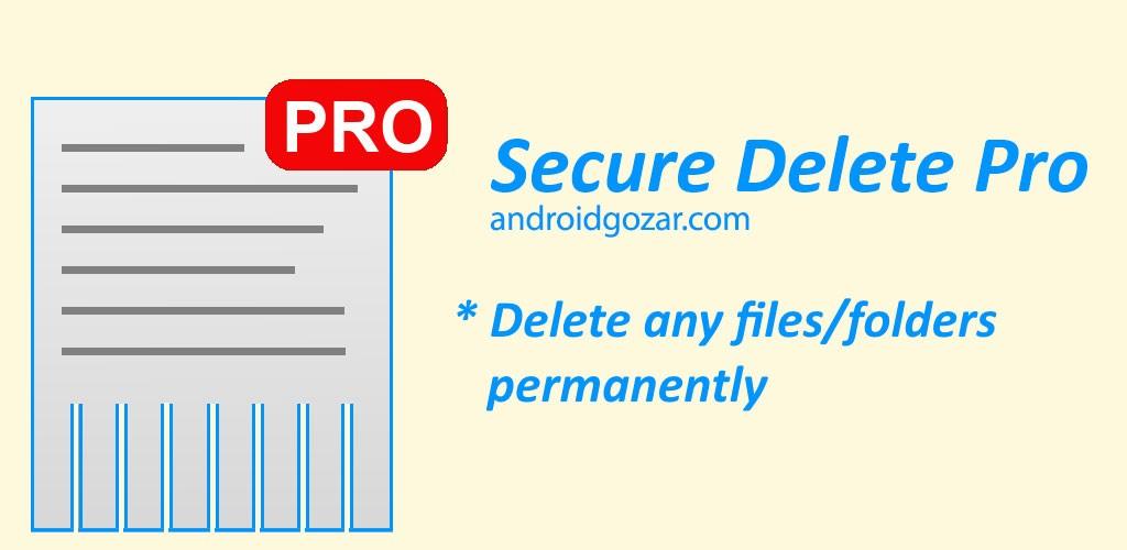 Secure delete Pro 3.0.33 دانلود برنامه حذف دائمی فایل و پوشه اندروید