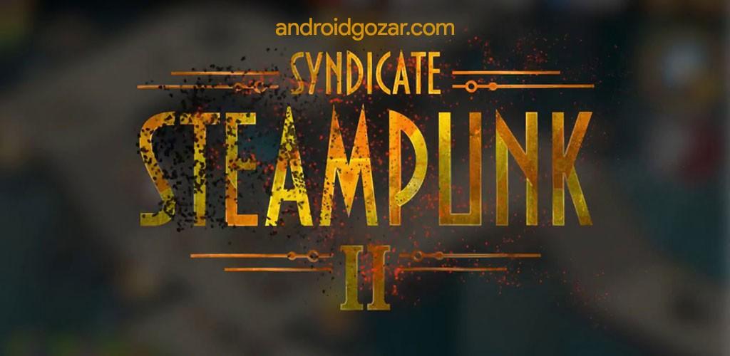 دانلود Steampunk Syndicate 2 Pro Version 1.2.52 بازی برج دفاعی اندروید + مود