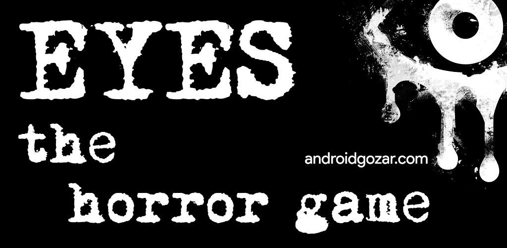 دانلود Eyes – The Horror Game 6.1.1 بازی ترسناک چشم ها اندروید + مود