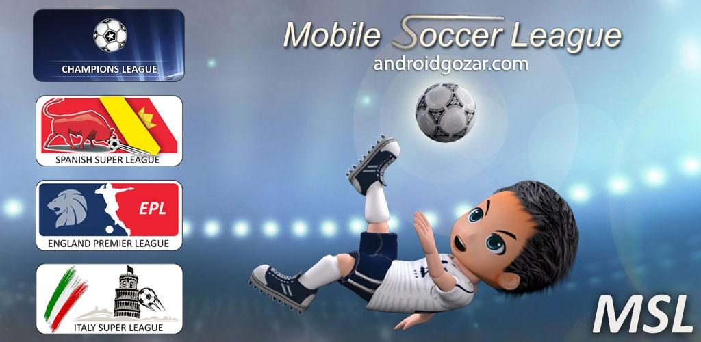 Mobile Soccer League 1.0.18 دانلود بازی لیگ فوتبال موبایل اندروید