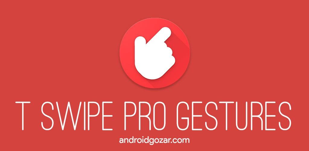 T Swipe Pro Gestures 3.9 دانلود برنامه کنترل گوشی بدون استفاده از دکمه