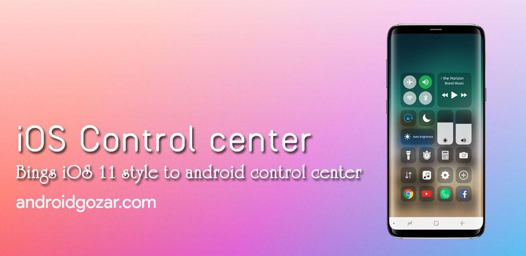 Control Center IOS 11 (Special version) Full 2.1.3 دانلود کنترل سنتر آیفون برای اندروید