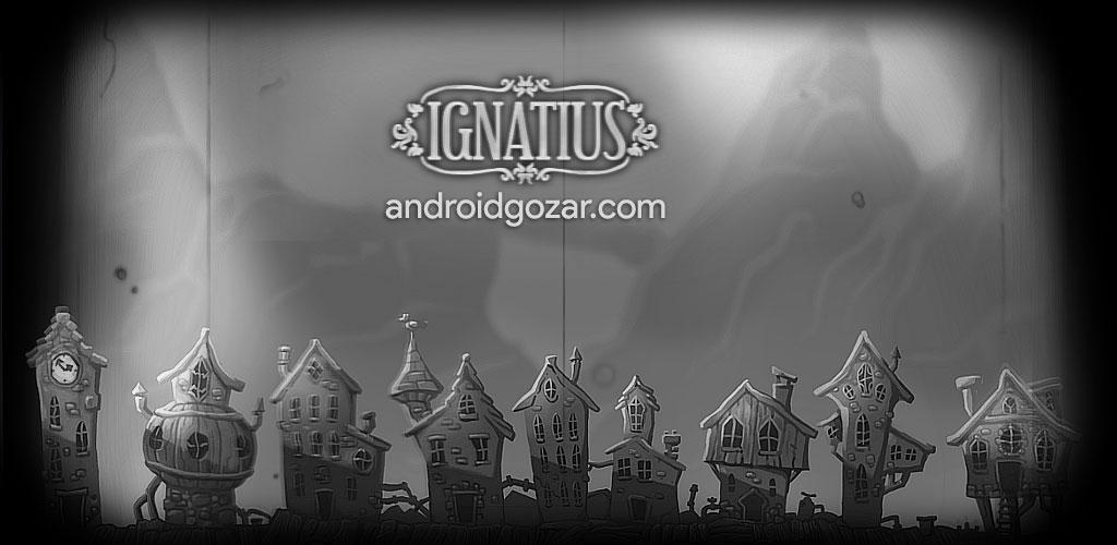 Ignatius 1.0.8 دانلود بازی ماجراجویی ایگناتیوس اندروید + مود