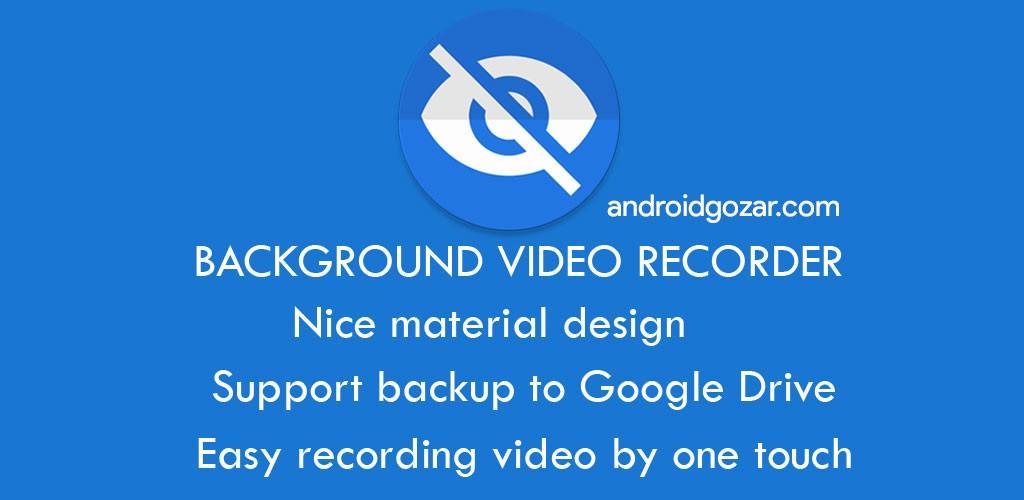 Background Video Recorder Pro 1.2.9.3 فیلمبرداری مخفیانه اندروید