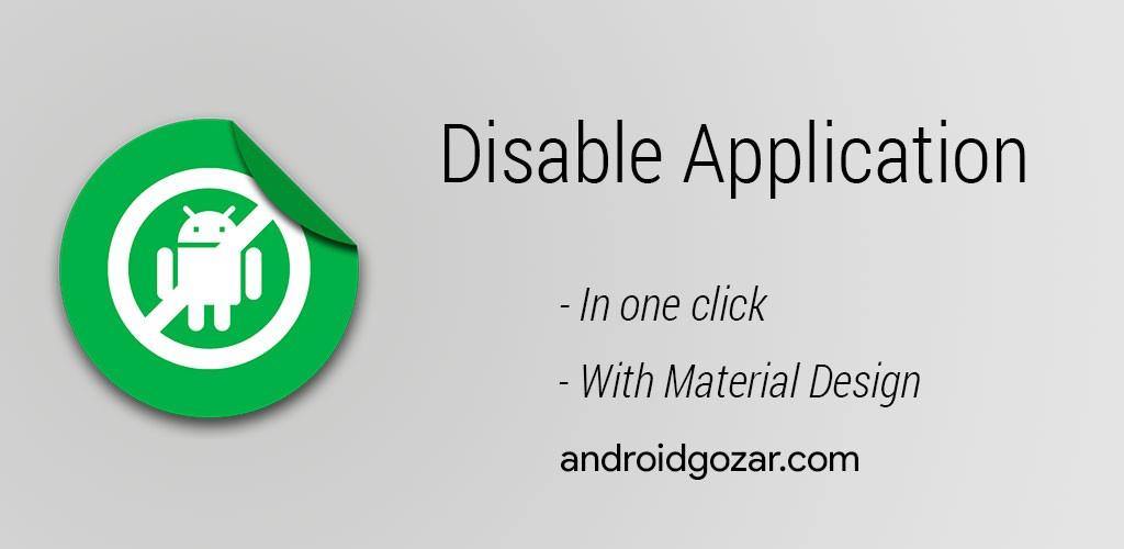 Disable Application [ROOT] Premium 3.4.1 دانلود نرم افزار غیرفعال کردن برنامه ها اندروید