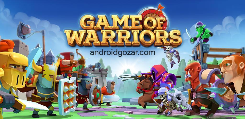 Game of Warriors 1.1.19 دانلود بازی استراتژی نبرد جنگجویان اندروید + مود