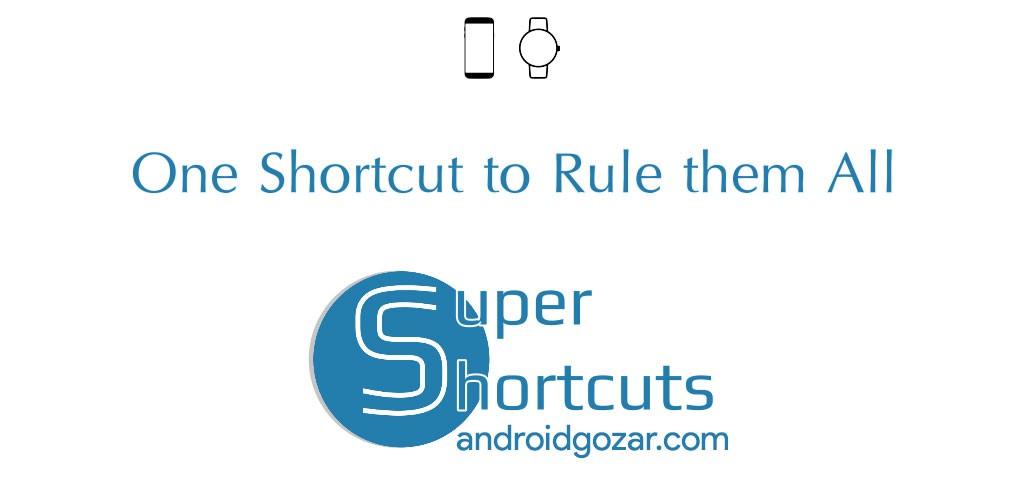 Super Shortcuts ᴾᴿᴼ 4.000.000.68_PRO دانلود برنامه میانبر حرفه ای اندروید