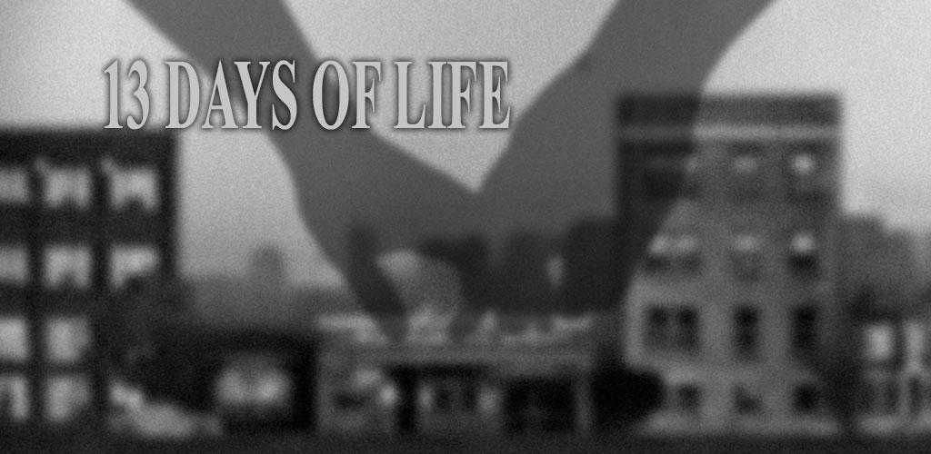 13 DAYS OF LIFE 13 b36 دانلود بازی 13 روز زندگی اندروید