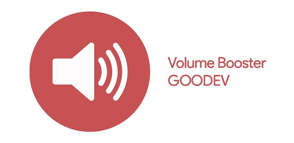 Volume Booster GOODEV Pro 6.4 برنامه افزایش صدای گوشی اندروید
