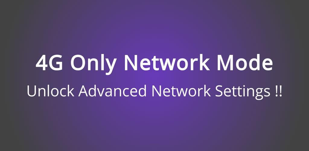 دانلود 4G Only Network Mode 3.3 برنامه حالت اینترنت 4G اندروید