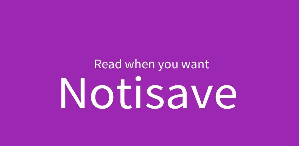 دانلود برنامه Notisave Pro 4.2.6g – ذخیره نوتیفیکیشن های اندروید