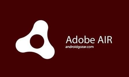 Adobe AIR 32.0.0.109 دانلود نرم افزار موبایل ادوبی ایر اندروید