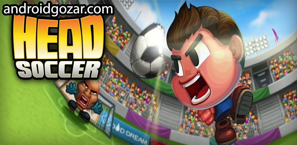Head Soccer 6.0.14 دانلود بازی فوتبال با شخصیت های منحصر به فرد+مود+دیتا