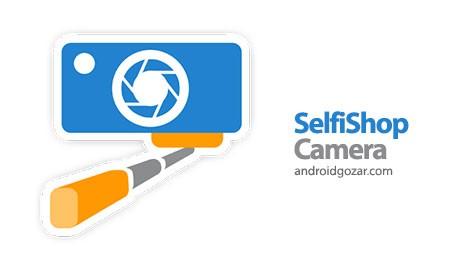SelfiShop Camera  Advanced 2.86 دانلود دوربین سلفی اندروید