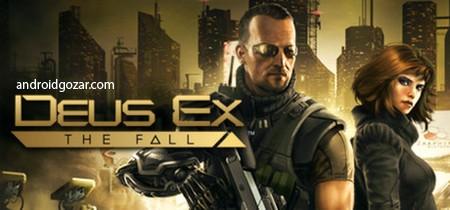Deus Ex: The Fall 0.0.29 دانلود بازی دیس اکس: سقوط+دیتا
