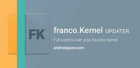 دانلود Kernel Manager for Franco Kernel 6.1.13 برنامه مدیریت و آپدیت کرنل اندروید