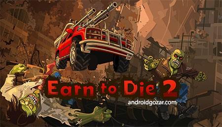 دانلود Earn to Die 2 1.4.29 بازی ماشین سواری کسب مرگ 2 اندروید + مود