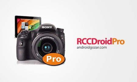 RCCDroidPro (Tethering SONY) 2.0.11 کنترل دوربین سونی از راه دور