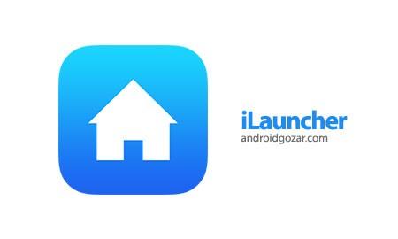 iLauncher Full 3.8.4.6 دانلود لانچر سبک، مدرن و زیبا