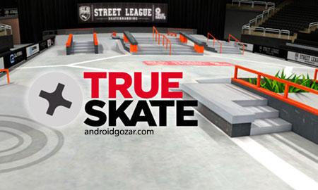 دانلود True Skate 1.5.24 بازی اسکیت بورد واقعی اندروید + مود