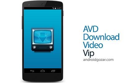 AVD Download Video (vip) Premium 3.7.4 نرم افزار دانلود ویدئو از اینترنت