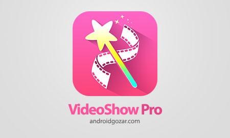 VideoShow Pro 8.4.3 دانلود نرم افزار ویرایش فیلم ویدیو شو اندروید